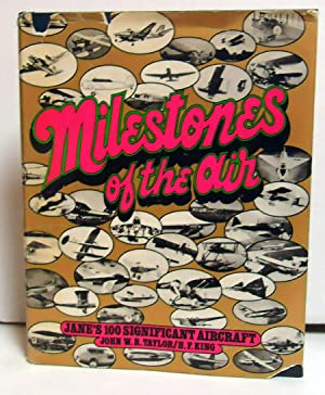 Milestones of the Air: Jane's 100 Significant Aircraft: King, H. F.;Taylor, John William ...