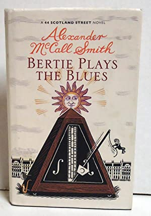 Bertie Plays the Blues: Smith, Alexander McCall