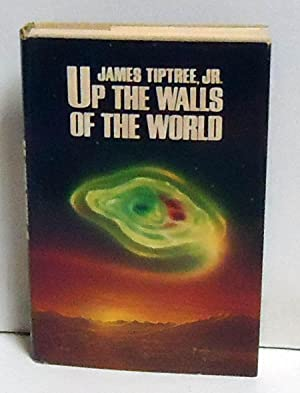 Up the Walls of the World: Tiptree, James Jr.