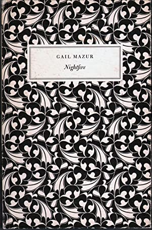 Nightfire: Poems: Mazur, Gail