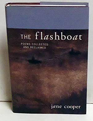 The Flashboat: Poems Collected and Reclaimed: Cooper, Jane