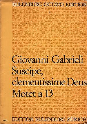 Suscipe, Clementissime Deus: Motet a 13: Gabrieli, Giovanni