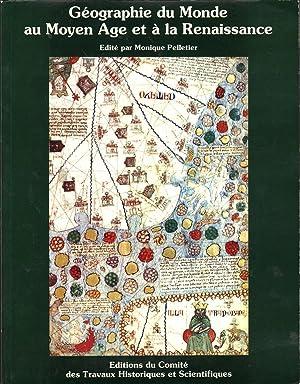 Geographie Du Monde Au Moyen Age Et a La Renaissance: Pelletier, Monique; Ed.