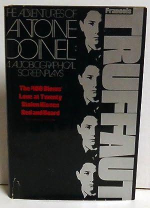 The Adventures of Antoine Doinel: Four Screenplays The 400 Blows; Love at Twenty; Stolen Kisses; ...