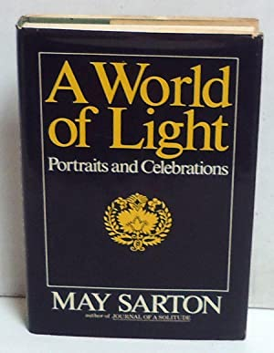 A World of Light: Portraits and Celebrations: Sarton, May