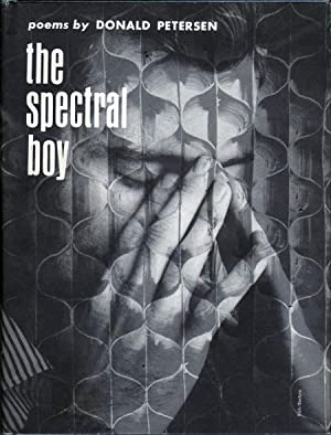 The Spectral Boy: Poems: Petersen, Donald