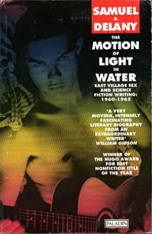 The Motion of Light in Water : Sex and Science Fiction Writing in the East Village: Delany, Samuel ...