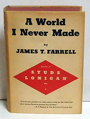 A World I Never Made: Farrell, James T.