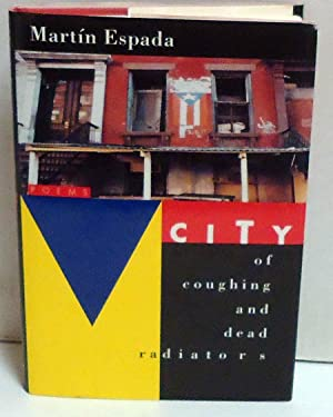 City of Coughing and Dead Radiators: Poems: Espada, Martin