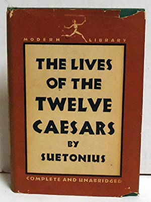 The Lives of the Twelve Caesars: Suetonius, Gaius Tranquillus