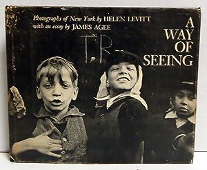 A Way of Seeing: Levitt, Helen; James Agee