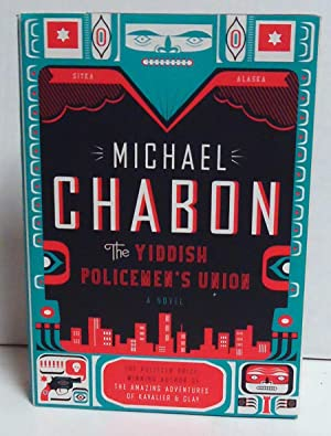 The Yiddish Policemen's Union : A Novel: Chabon, Michael