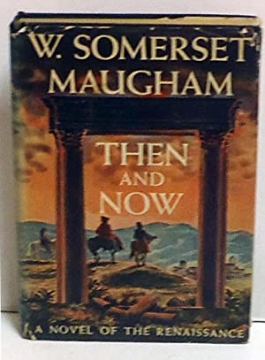 Then and Now: A Novel: Maugham, W. Somerset