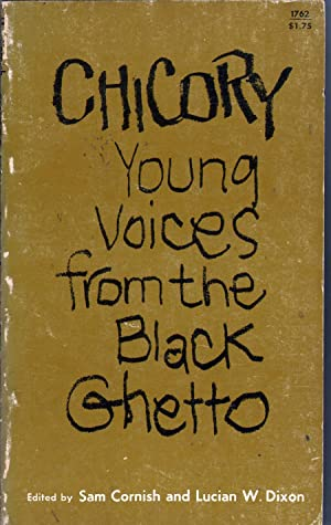 Chicory: Young Voices from the Black Ghetto