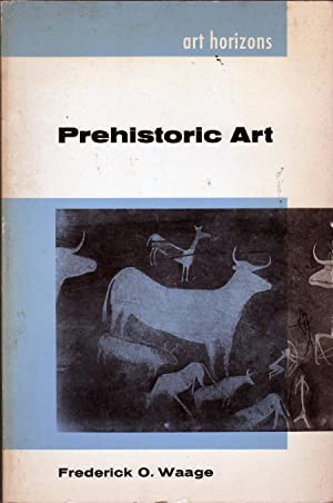 Prehistoric Art: Waage, Frederick O.