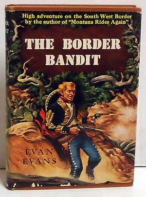 The Border Bandit: Evans, Evan (Max Brand)