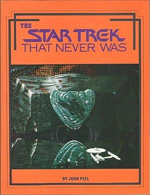 The Star Trek That Never Was: Peel, John