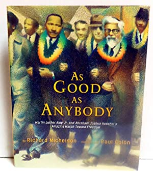 As Good As Anybody: Martin Luther King Jr. And Abraham Joshua Herschel's Amazing March Toward ...