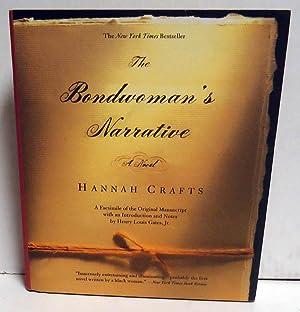 The Bondwoman's Narrative: Crafts, Hannah;Gates, Henry Louis