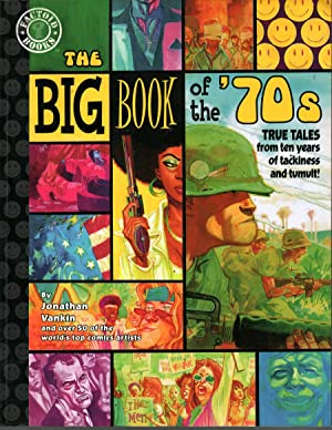 The Big Book of the '70s: True Tales from 10 Years of Tackiness and Tumult