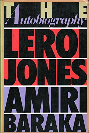 The Autobiography of Leroi Jones: Baraka, Amiri (LeRoi Jones)