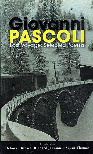 Last Voyage: Selected Poems: Pascoli, Giovanni; Deborah Brown et al