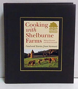 Cooking With Shelburne Farms: Food and Stories from Vermont: Pasanen, Melissa;Gencarelli, Rick