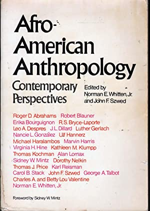 Afro-American Anthropology: Contemporary Perspectives: Whitten, Norman E. And John F. Szwed, Eds.