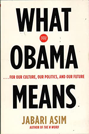 What Obama Means: For Our Culture, Our Politics, and Our Future