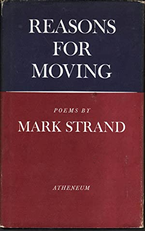 Reasons for Moving: Poems: Strand, Mark