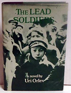 The Lead Soldiers: A Novel: Orlev, Uri