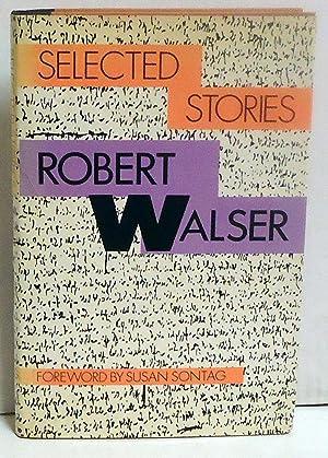 Selected Stories: Walser, Robert