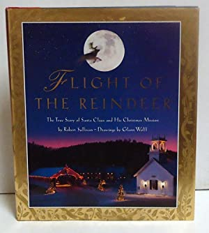Flight of the Reindeer: The True Story of Santa Claus and His Christmas Mission