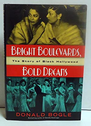 Bright Boulevards, Bold Dreams: The Story of Black Hollywood: Bogle, Donald