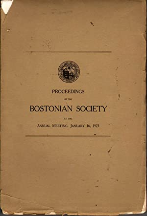 Proceedings of the Bostonian Society at the Annual Meeting 01/16/1923: Farwell, John W., ...