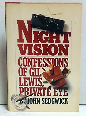 Night Vision: Confessions of Gil Lewis, Private Eye: Sedgwick, John
