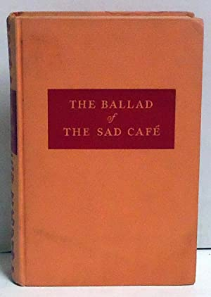 The Ballad of the Sad Cafe: Novels and Stories: McCullers, Carson