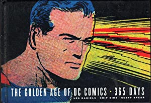The Golden Age Of DC Comics: 365 Days: Kidd, Chip;Spear, Geoff