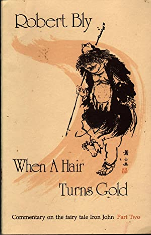 When a Hair Turns Gold: Commentary on: Bly, Robert
