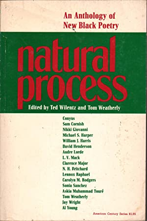 Natural Process: An Anthology of New Black Poetry: Wilentz, Ted and Tom Weatherly, Eds
