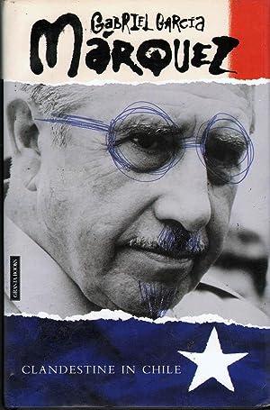 Clandestine in Chile: Marquez, Gabriel Garcia