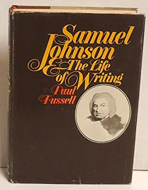 Samuel Johnson and the Life of Writing: Fussell, Paul