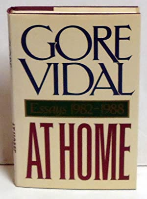 At Home: Essays 1982-1988: Vidal, Gore