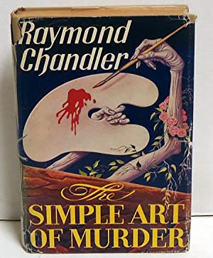 The Simple Art of Murder: Chandler, Raymond