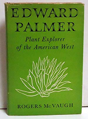 Edward Palmer: Plant Explorer of the American West: McVaugh, Rogers