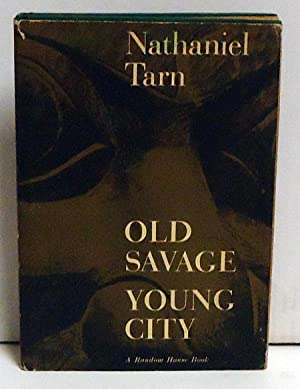 Old Savage Young City: Tarn , Nathaniel
