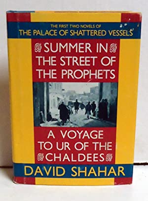Summer in the Street of the Prophets and a Voyage to Ur of the Chaldees: Shahar, David