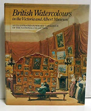 British Watercolours in the Victoria and Albert Museum: An Illustrated Summary Catalogue of the ...