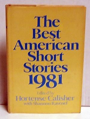 The Best American Short Stories 1981: Calisher, Hortense, Ed.