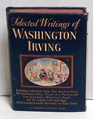 Selected Writings of Washington Irving: Irving, Washington